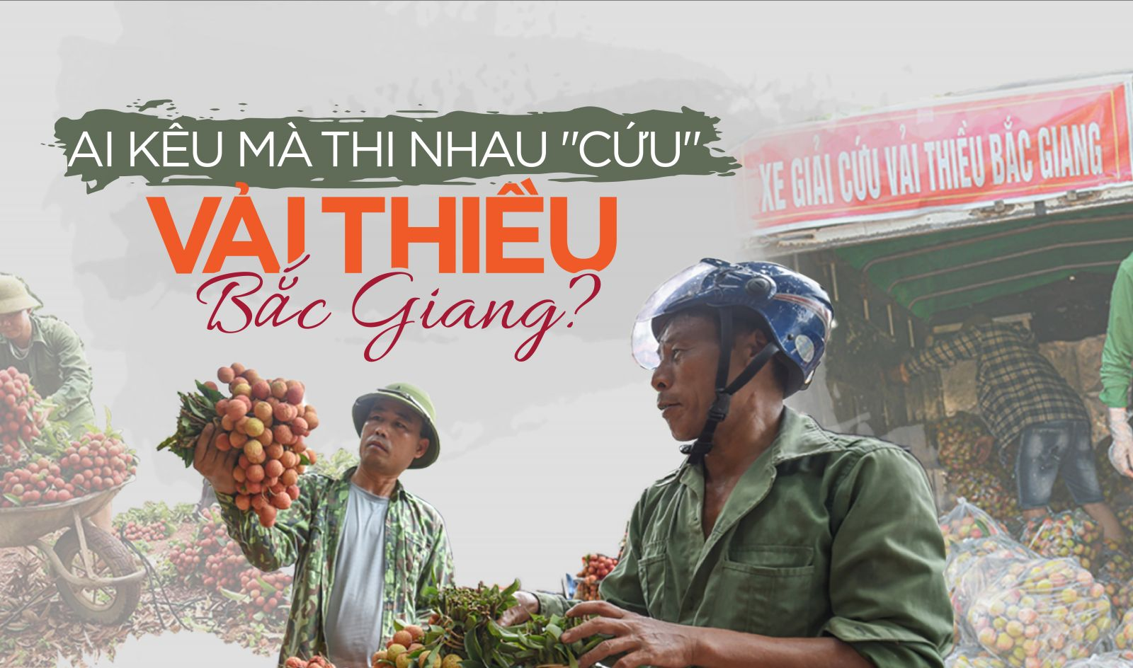 """""""Giải cứu nông sản"""" nhìn từ vải thiều Bắc Giang: Ai kêu mà cứu?"""