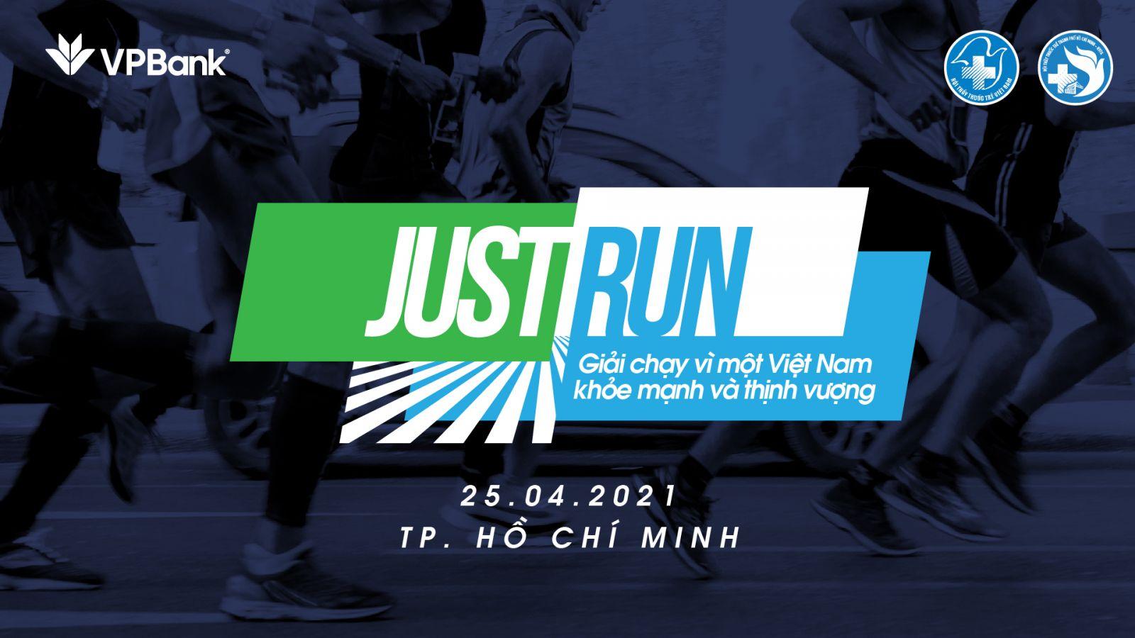Giải chạy `Just run - vì một Việt Nam khỏe mạnh và thịnh vượng`